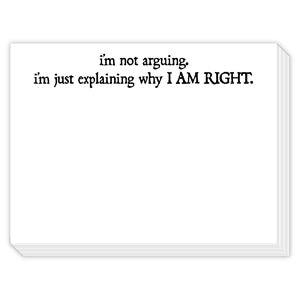 I'm Not Arguing ... Explaining Why I Am Right Mini Slab Notepad