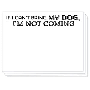 If I Can't Bring My Dog Mini Slab Notepad