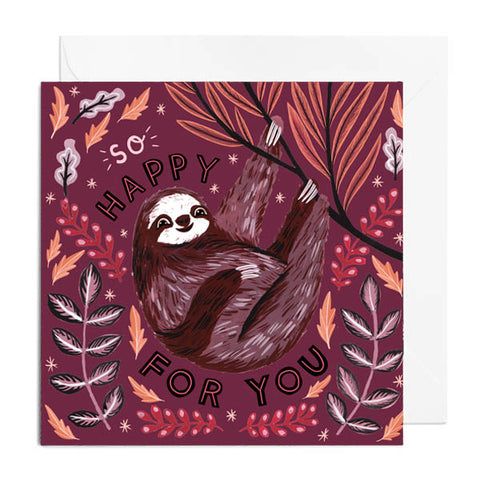So Happy For You Sloth Greetings Card