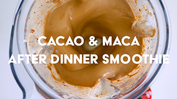 Cacao & Maca After Dinner Smoothie