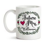 Coffee Mug, Personalized Future Mrs 004, Bride To Be, Engaged, Will You Marry Me, Wedding