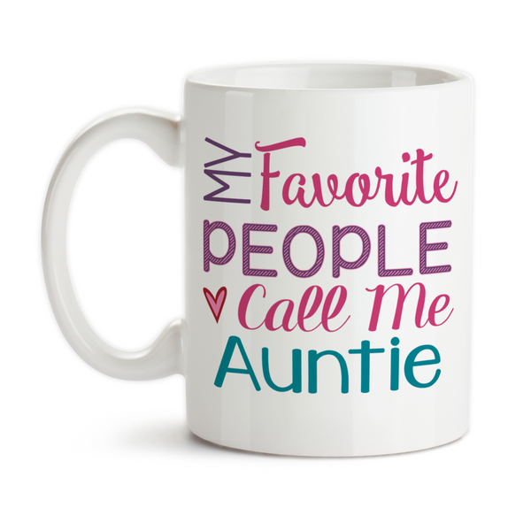 Coffee Mug, My Favorite People Call Me Auntie Love My Niece and Nephew Aunt