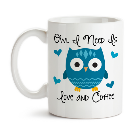 Coffee Mug, Owl I Need Is Love And Coffee 001, Owl Gift, Owl Mug, Cute Owl, Owl Meme