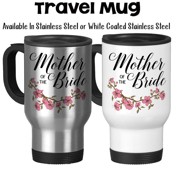 Travel Mug, Mother Of The Bride 001, Wedding Party, MOTB, Bridal Party