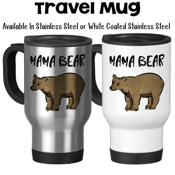Travel Mug, Mama Bear Bear Art Mothers Day Moms Birthday Christmas Gift Gift For Mama Mama Bear
