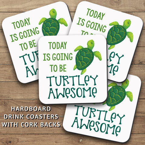 Drink Coasters, Today Is Going To Be Turtley Awesome 001, Sea Turtle Lover, Turtle Art, Turtle Meme