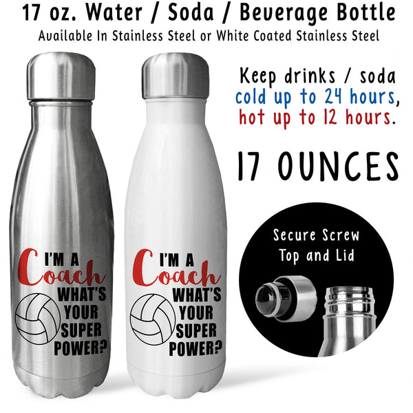 Reusable Water Bottle - I'm A Volleyball Coach What's Your Super Power, Coaching, For Coaches