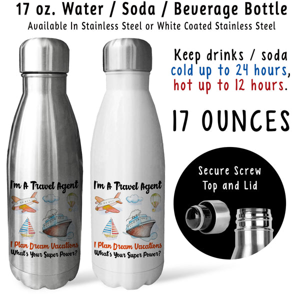 Reusable Water Bottle - Im A Travel Agent Whats Your Super Power 001, I Plan Dream Vacations