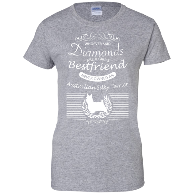 Whoever Said Diamonds Are A Girls Best Friend Never Owned An Australian Silky Terrier Ladies Tees