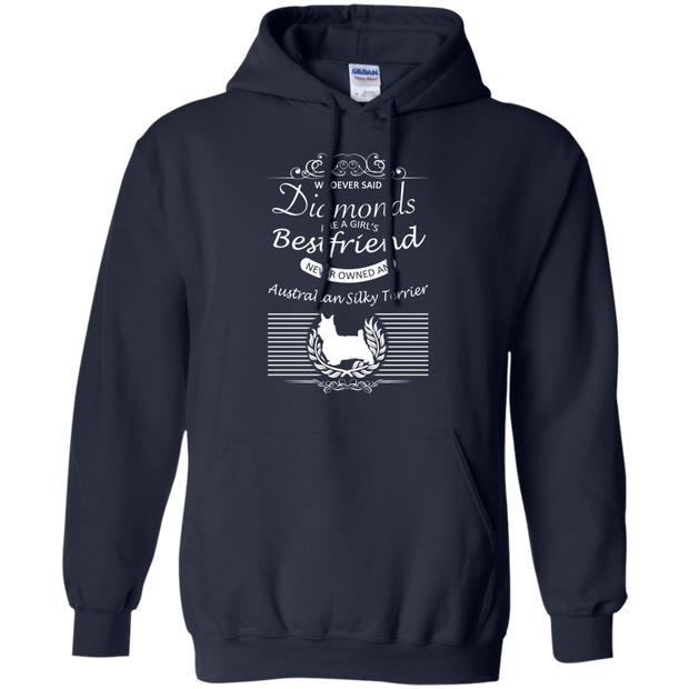 Whoever Said Diamonds Are A Girls Best Friend Never Owned An Australian Silky Terrier Hoodies