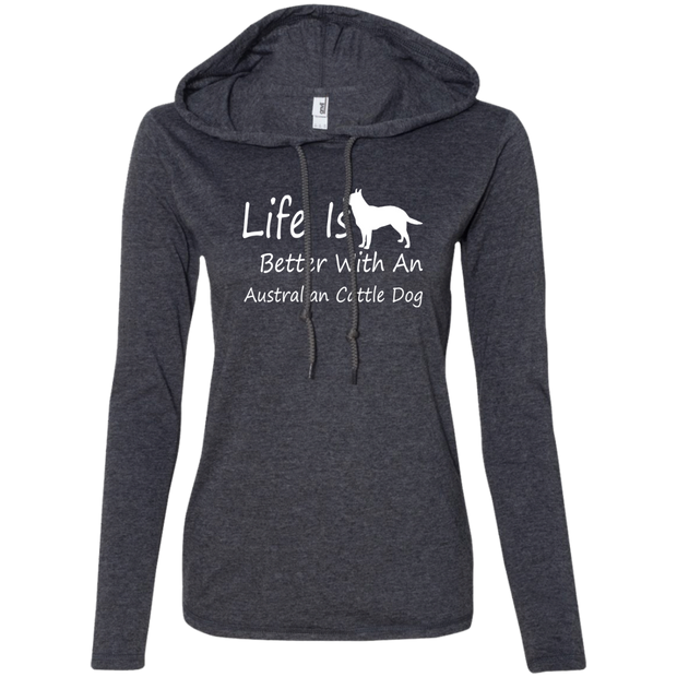 Life Is Better With An Australian Cattle Dog Ladies Tee Shirt Hoodies