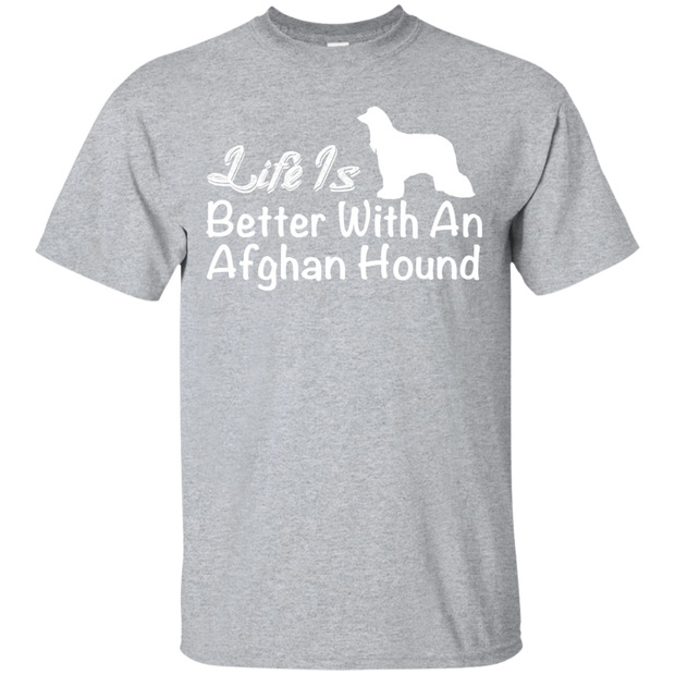 Life Is Better With An Afghan Hound Tee