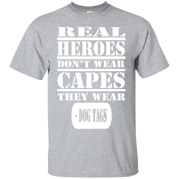 Real Heros Dont Wear Capes They Wear Dog Tags Tee