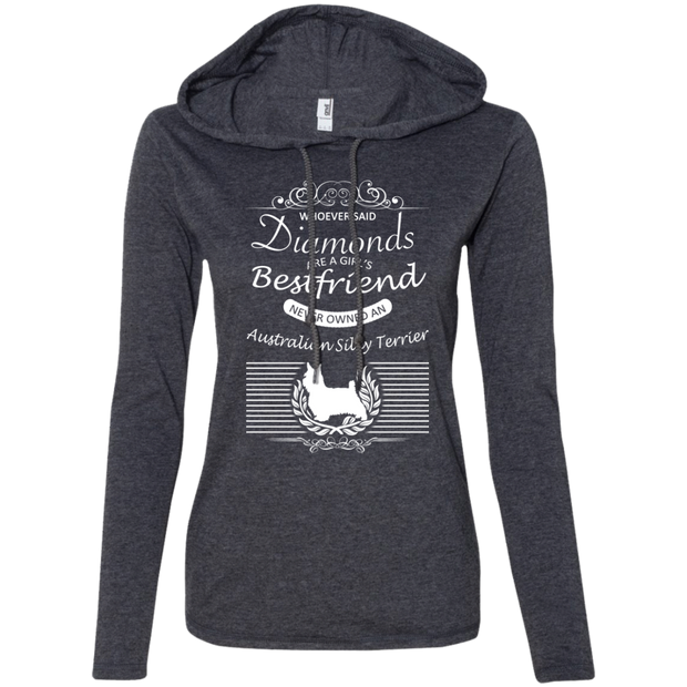 Whoever Said Diamonds Are A Girls Best Friend Never Owned An Australian Silky Terrier Ladies Tee Shirt Hoodies
