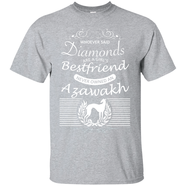 Whoever Said Diamonds Are A Girls Best Friend Never Owned An Azawakh Tee