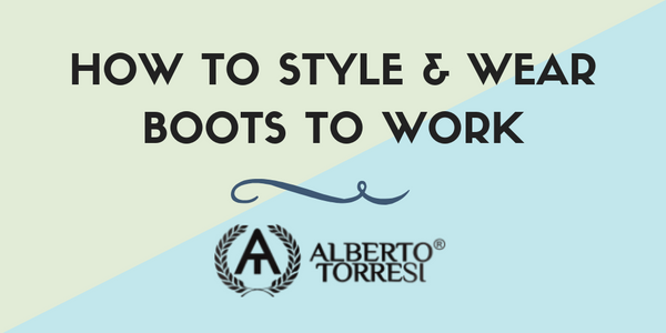 How to Style & Wear Boots to Work