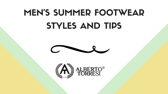 Men's Summer Footwear Styles and Tips