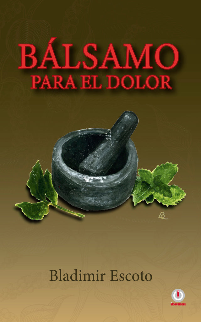 Bálsamo para el dolor (Spanish Edition)