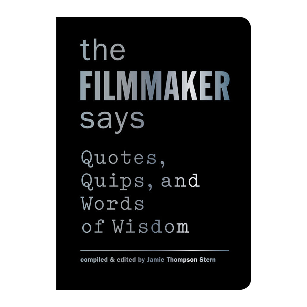 The Filmmaker Says by Jamie Thompson Stern