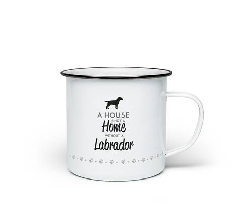 A House is Not a Home Without a Labrador Enamel Mug