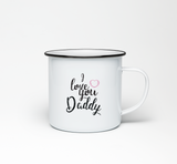 I Love You Daddy Enamel Mug