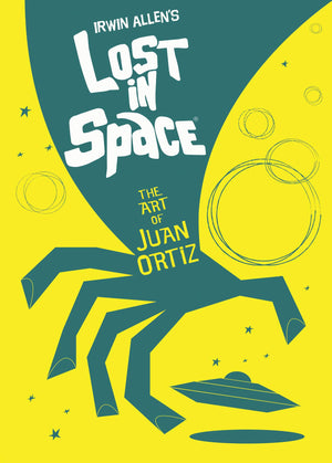 LOST IN SPACE ART OF JUAN ORTIZ HC