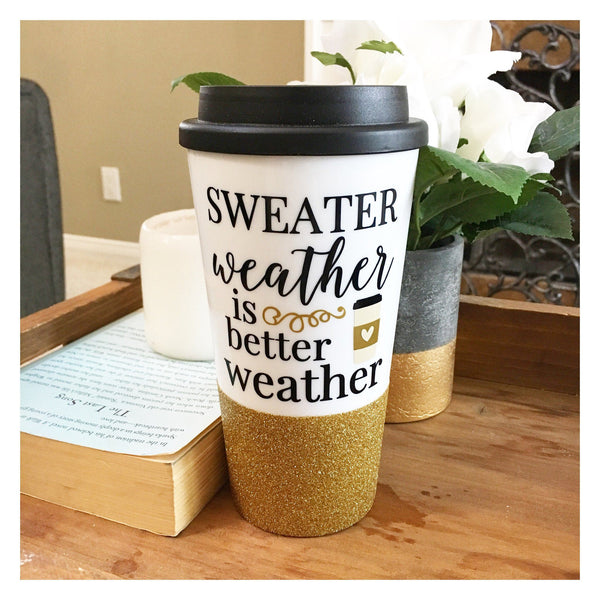 Sweater Weather Is Better Weather - Coffee Travel Mug - Twinkle Twinkle Lil' Jar - 1