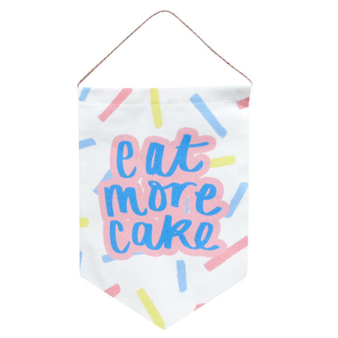 Eat More Cake Printed Banner