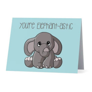 You're Elephant-astic - Cute Dose