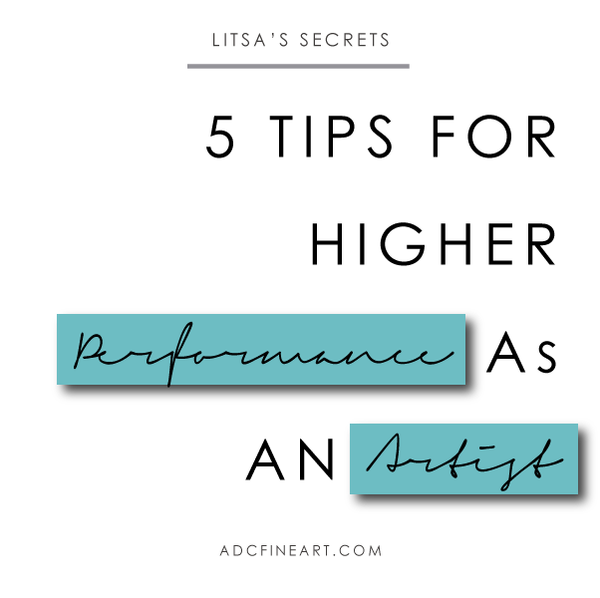 5 Tips for Higher Performance as an Artist