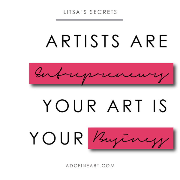 Artists are Entrepreneurs: Your Art is Your Business