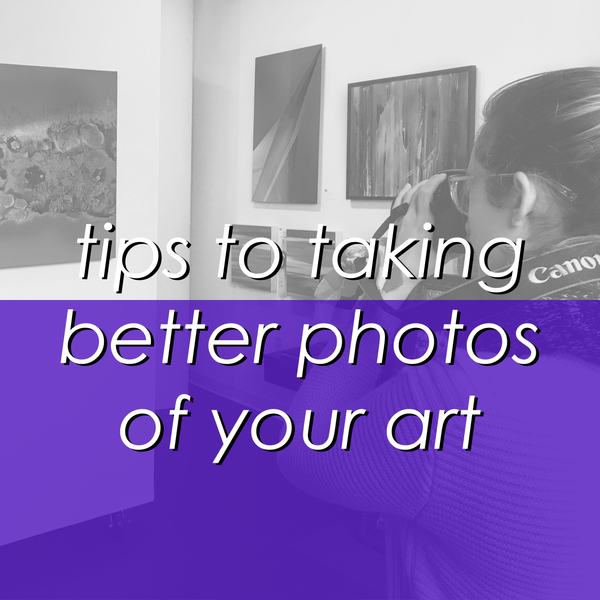 4 Tips to Taking Great Photographs of Your Artwork