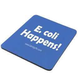 """E. coli Happens"" - Mouse Pad  - LabRatGifts"