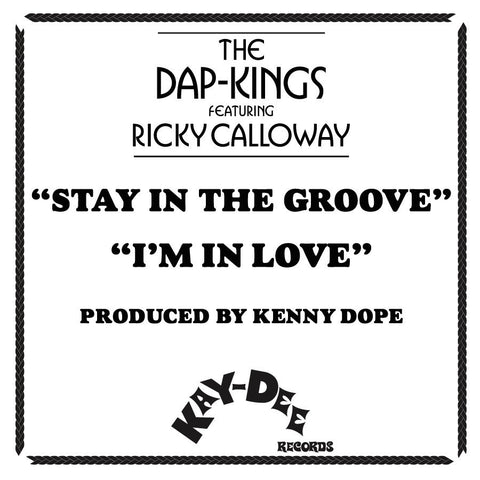KD-029/030 The Dap Kings Featuring Rickey Calloway-Stay In The Groove/I'm In Love