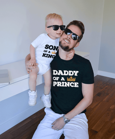 Daddy of a Prince, Son of a King, Daddy and Me Shirts
