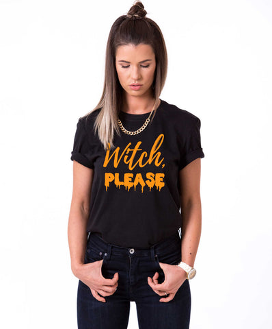 Witch Please shirt, Witch please, shirt, Halloween t-shirt, UNISEX