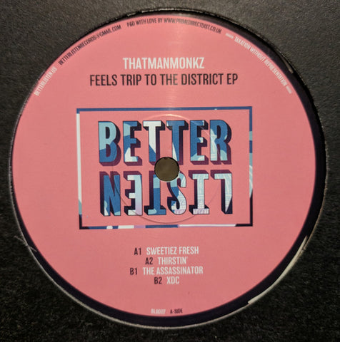 Thatmanmonkz ‎– Feels Trip To The District EP - Better Listen Records ‎– BLR007