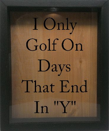 "Wooden Shadow Box Wine Cork/Bottle Cap Holder 9""x11"" - I Only Golf On Days That End In Y - Ebony Frame w/Black Lettering - Wicked Good Candle and Decor - 1"