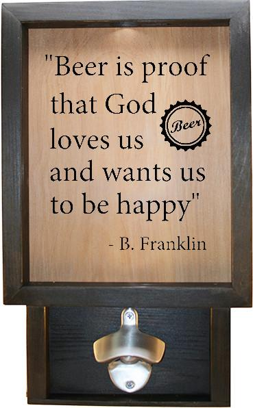 "Wooden Shadow Box Bottle Cap Holder with Bottle Opener 9""x15"" - Beer Is Proof That God Loves Us And Wants Us To Be Happy - Ebony Frame w/Black Lettering - Wicked Good Candle and Decor - 1"