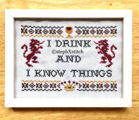 I Drink And I Know Things - PDF Cross Stitch Pattern