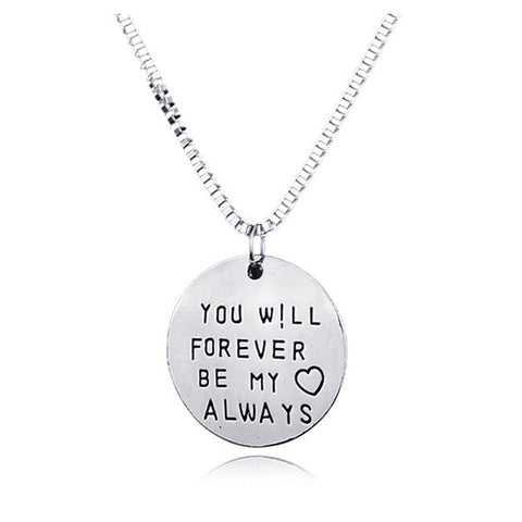 """You Will Forever Be My Always"" Necklace 