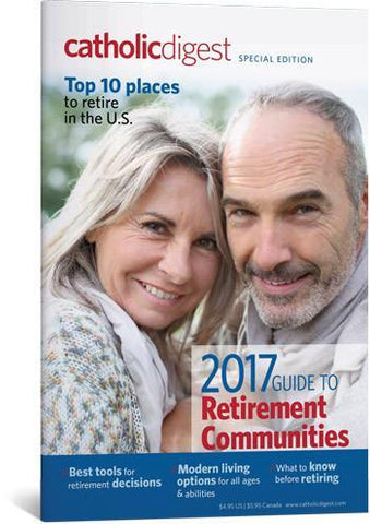 2017 Guide To Retirement Communities - Catholic Digest Special Issue