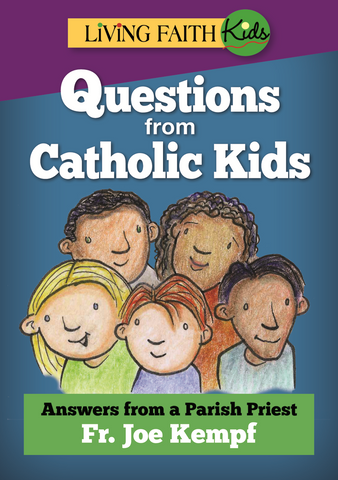 Questions From Catholic Kids