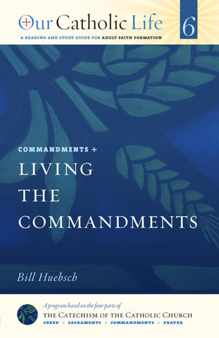 Our Catholic Life: Living the Commandments
