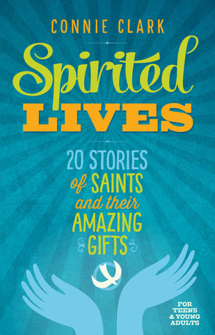 Spirited Lives- 20 Stories of Saints and their Amazing Gifts