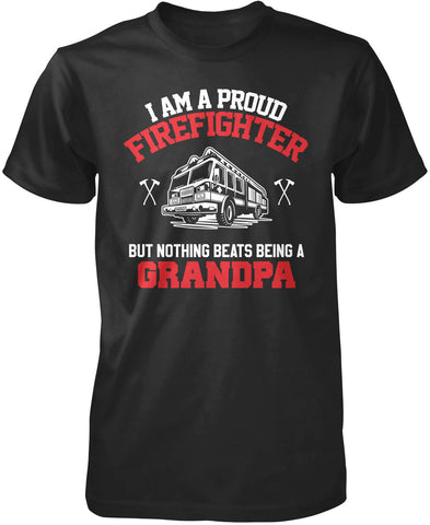 Proud Firefighter Nothing Beats Being a Grandpa T-Shirt