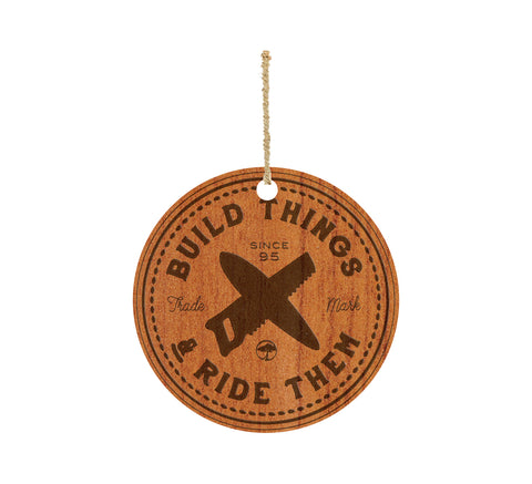 ARBOR BUILD THINGS AND RIDE THEM - WOOD ORNAMENT