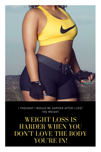 Weight-Loss Is Harder When You Don't Love The Body You're In