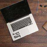 Do your own thing | Trackpad decal | Macbook Decal | Adnil Creations