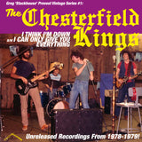 "Chesterfield Kings, The|""I Think I'm Down"" Unreleased Recordings From 1978-1979"
